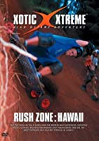 Xotic Xtreme: Rush Zone - Hawaii [DVD]