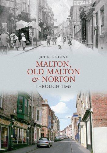Malton, Old Malton And Norton Through Time (English Edition)