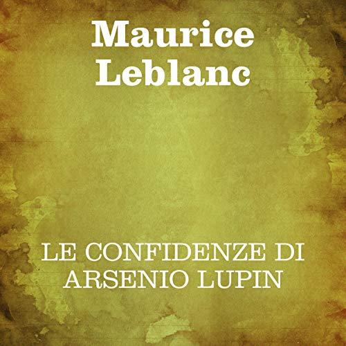 Le confidenze di Arsenio Lupin copertina