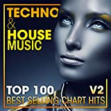 Techno & House Music Top 100 Best Selling Chart Hits V2 (2 Hr DJ Mix)