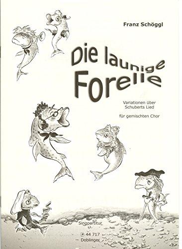 Die launige Forelle: Variationen über das Schubert-Lied. Ein musikalischer Scherz. Gemischter Chor