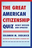 The Great American Citizenship Quiz: Newly Revised and Updated