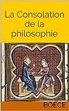La Consolation de la philosophie - Format Kindle - 2,10 €