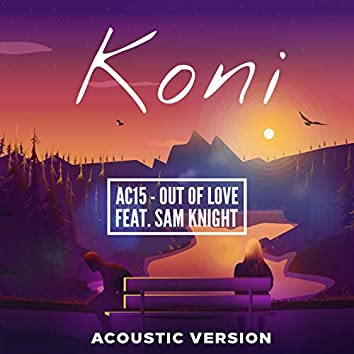 Out of Love (feat. Sam Knight) (Acoustic )