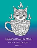 Coloring Book For Mom: Cute Animal Designs: Zentangle Drawings Of Cats, Dogs, Birds, Horses, Elephants For Relaxation, Detailed, Intricate & Complex ... Anti-Stress Meditation & Mindfulness Practice