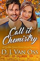 Call It Chemistry: Premium Hardcover Edition