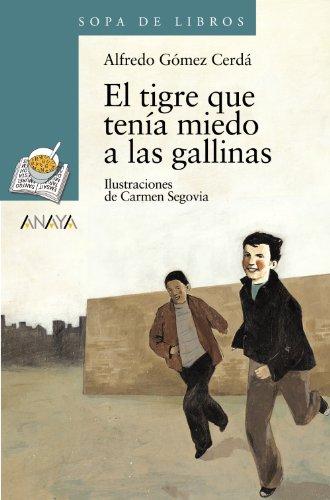 El tigre que tenía miedo a las gallinas (LITERATURA INFANTIL (6-11 años) - Sopa de Libros)