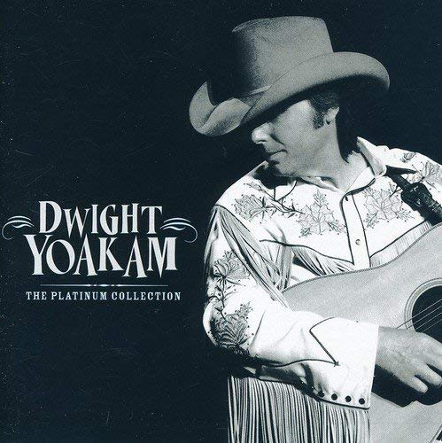 Dwight Yoakam: The Platinum Collection
