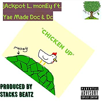 Chicken Up (feat. Yae Made Doc & DC)