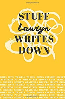 Stuff Lauryn Writes Down: Personalized Journal / Notebook (6 x 9 inch) with 110 wide ruled pages inside [Mustard Yellow]