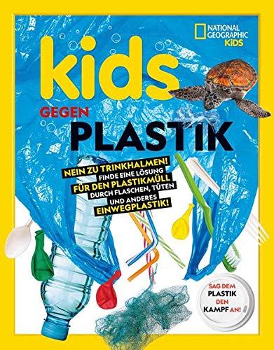 Kids gegen Plastik: Weg mit dem Plastik-Trinkhalm - her mit deinen Alternativen für Flaschen, Beutel und Einwegplastikprodukte. Entdecke den ... in dir! National Geographic Kids