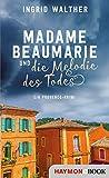 Madame Beaumarie und die Melodie des Todes: Ein Provence-Krimi