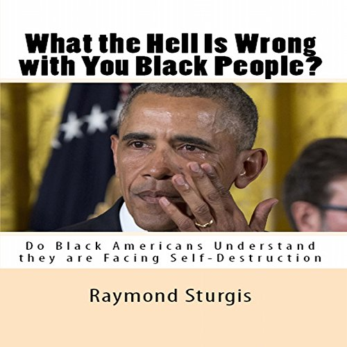 What the Hell Is Wrong with You Black People? audiobook cover art