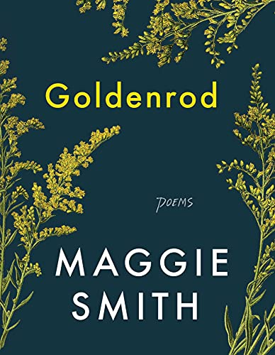 Compare Textbook Prices for Goldenrod: Poems  ISBN 9781982185060 by Smith, Maggie