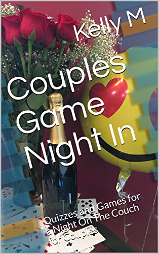 Couples Game Night In: Book 1: Quizzes and Games for a Fun Night On The Couch (English Edition)