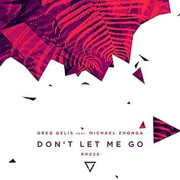 Don't Let Me Go (feat. Michael Zhonga)