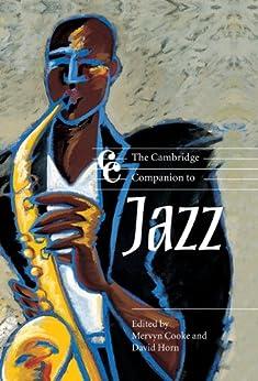 The Cambridge Companion to Jazz (Cambridge Companions to Music) by [Mervyn Cooke, David Horn]