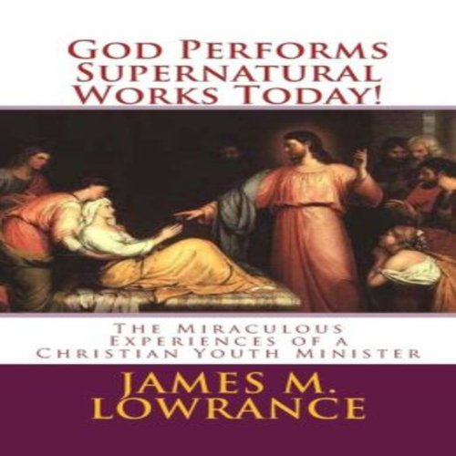 God Performs Supernatural Works Today! cover art