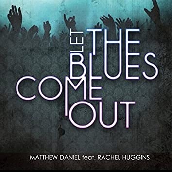 Let The Blues Come Out