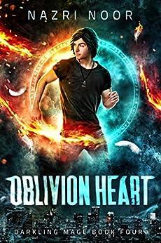 Oblivion Heart (Darkling Mage Book 4) by [Nazri Noor]