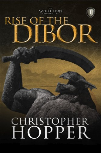 Rise of the Dibor (The White Lion Chronicles Book 1) (English Edition)
