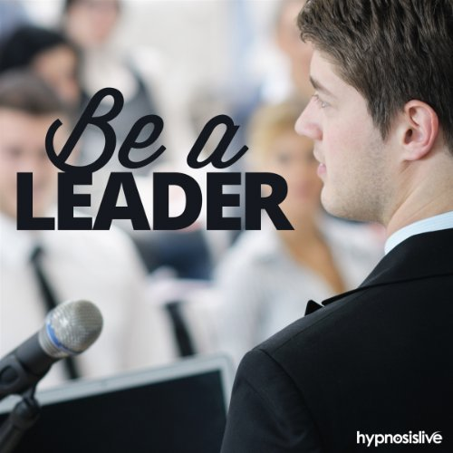 Be a Leader Hypnosis audiobook cover art