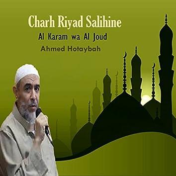 Charh Riyad Salihine (Al Karam wa Al Joud)