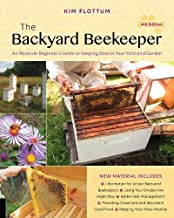 The Backyard Beekeeper, 4th Edition: An Absolute Beginner's Guide to Keeping Bees in..