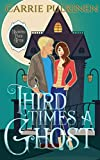 Third Time's a Ghost: A Ghostly Paranormal Romance (Haunted Ever After)