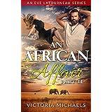 An African Affair - Part II: An Eve LaTourneau Series (English Edition)