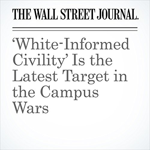 'White-Informed Civility' Is the Latest Target in the Campus Wars audiobook cover art