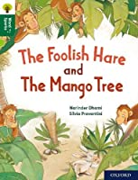 Oxford Reading Tree Word Sparks: Level 12: The Foolish Hare and The Mango Tree