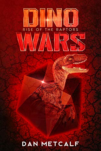 Rise of the Raptors (Dino Wars Book 1)