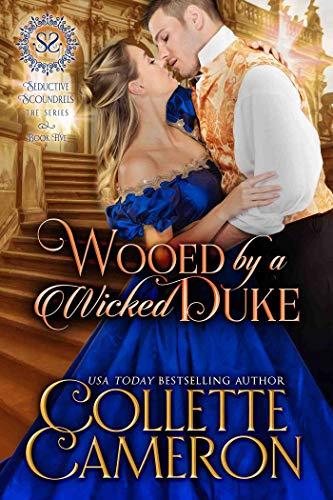 Cortejada por un Duque malvado (Serie Canallas Seductores 5) de Collette Cameron