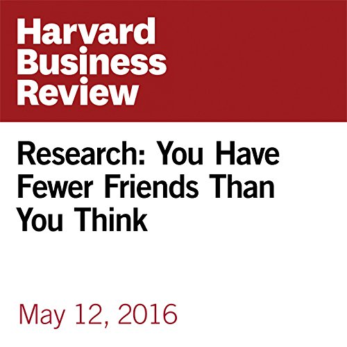 Research: You Have Fewer Friends Than You Think copertina