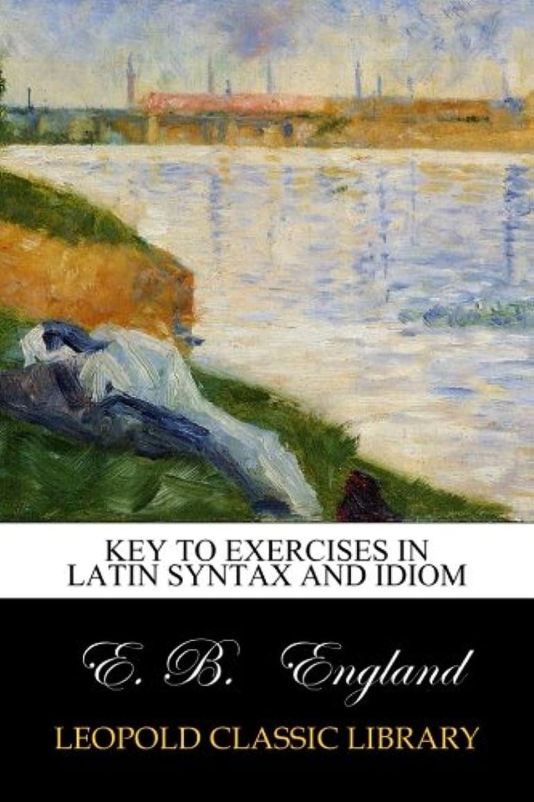 億疲労にんじんKey to exercises in Latin syntax and idiom