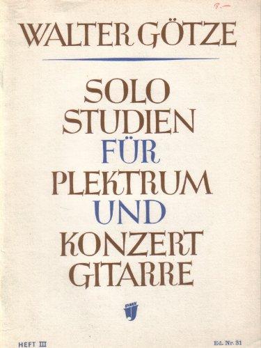 Solostudien für Plektrum- und Konzertgitarre Heft 3