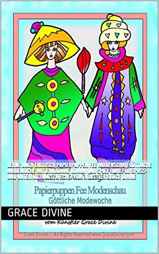 Lerne auch Englisch Papierpuppen Fee Modenschau Göttliche Modewoche mit Einladung Komm und spiel (Nur für Spaß- und Unterhaltungszwecke) vom Künstler Grace ... IN GERMAN (SOME IN GERMAN WITH ENGLISH))