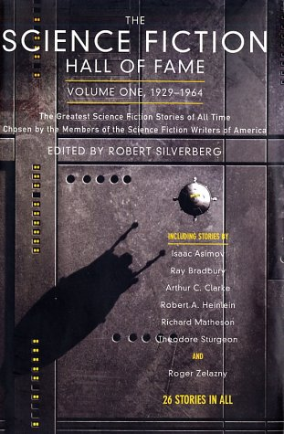 The Science Fiction Hall of Fame, Volume One 1929-1964: The Greatest Science Fiction Stories of All Time Chosen by the Members of the Science Fiction Writers of America (SF Hall of Fame)