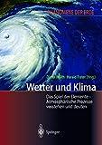 Wetter und Klima. Das Spiel der Elemente - Atmosphärische Prozesse verstehen und deuten