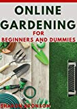 Online Gardening For Beginners And Dummies (English Edition)