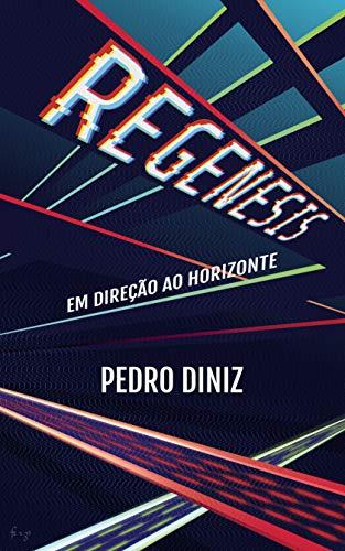 REGENESIS: Em Direção ao Horizonte