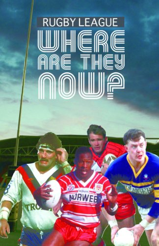 Rugby League Where Are They Now