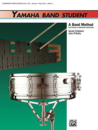 Yamaha Band Student, Book 1 for Combined Percussion—S.D., B.D., Access., Keyboard Percussion: A Band Method for Group or Individual Instruction (Yamaha Band Method) (English Edition)
