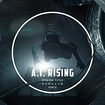 A.I. Rising (Opening Title / FVLCRVM Remix)