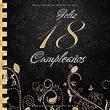 Feliz 18 Cumpleaños: Libro de Visitas I Elegante Encuadernación en Oro y Negro I Para 90 personas I ...