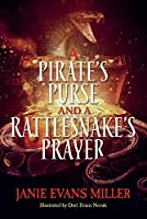 A Pirate's Purse and a Rattlesnake's Prayer