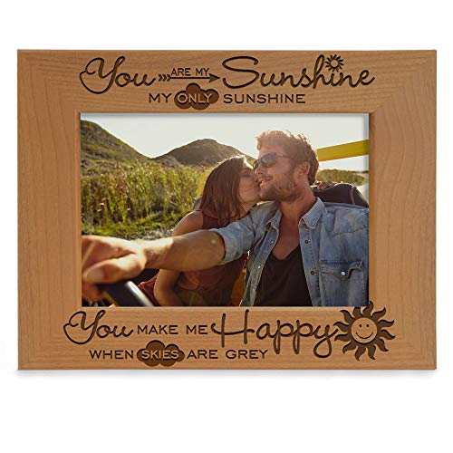 KATE POSH - You are My Sunshine, My only Sunshine, You Make me Happy, When Skies are Grey - Engraved Solid Wood Picture Frame (4x6 Horizontal)