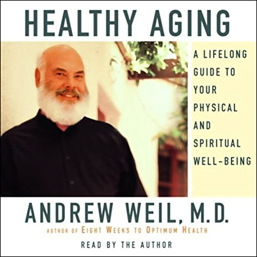 Healthy Aging Audiobook By Andrew Weil cover art