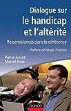 Dialogue sur le handicap et l'altérité de Pierre Ancet (11 janvier 2012) Broché - 11/01/2012